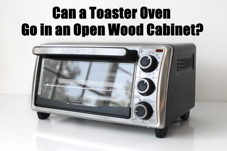Toaster Oven Go In An Open Wood Cabinet